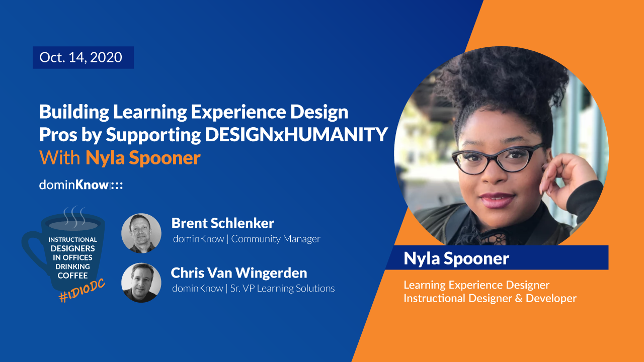 This week Nyla Spooner joins us to talk about Building Learning Experience Design Pros by Supporting DESIGNxHUMANITY