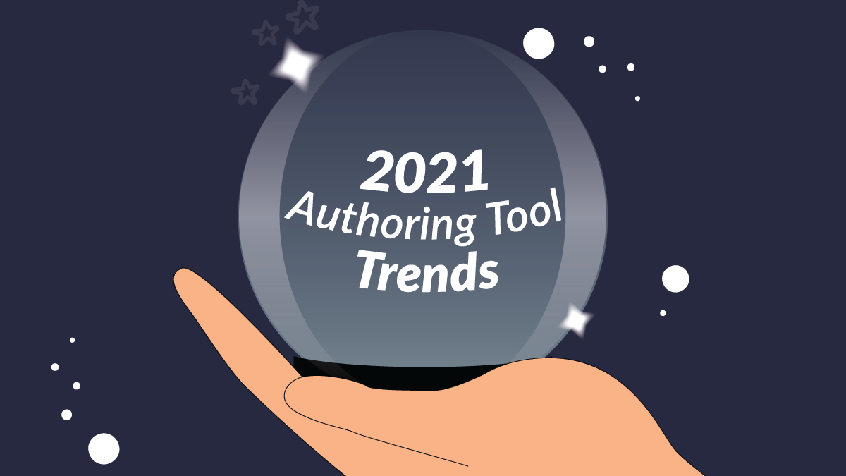"""Illustration of a hand holding a crystal ball with text, """"2021 Authoring Tool Trends""""."""