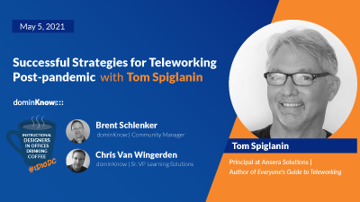 Successful Strategies for Teleworking Post-pandemic with Tom Spiglanin