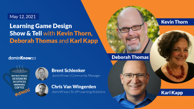Learning Game Design Show & Tell with Kevin Thorn, Deborah Thomas and Karl Kapp