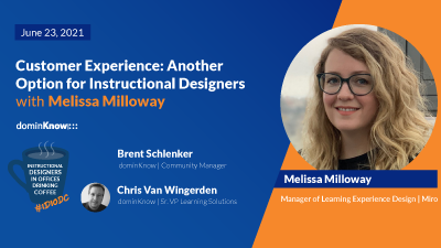 Customer Experience: Another Option for Instructional Designers with Melissa Milloway