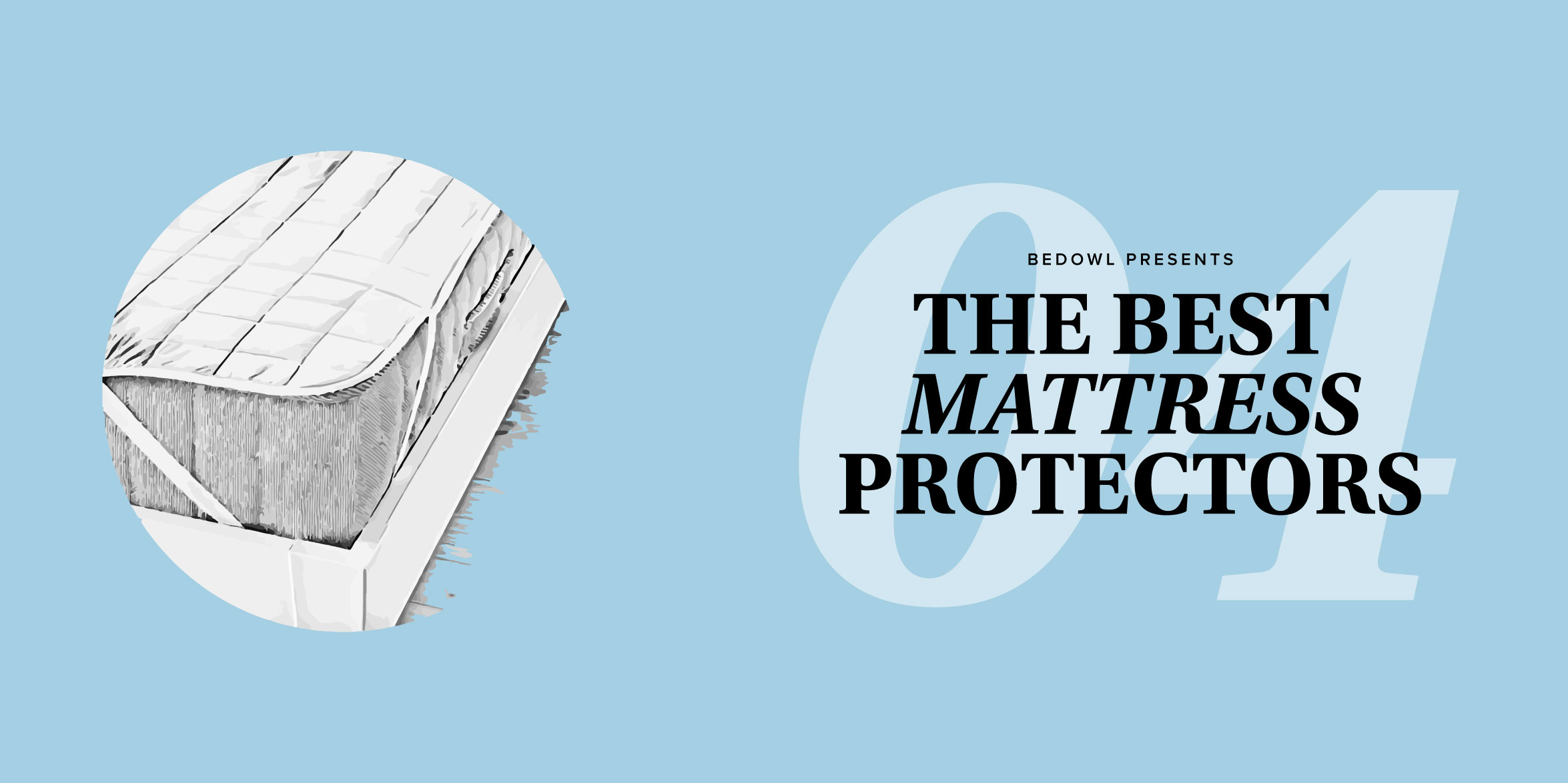 The Best Mattress Protector for 2017 by Bedowl