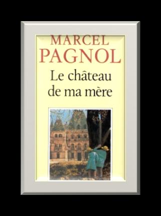 Le château de ma mère de Marcel Pagnol
