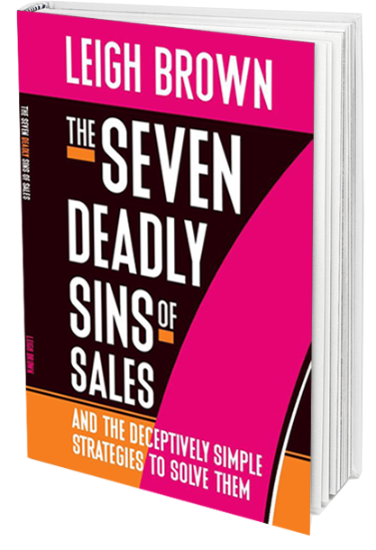 Leigh Brown: The Seven Deadly Sins of Sales
