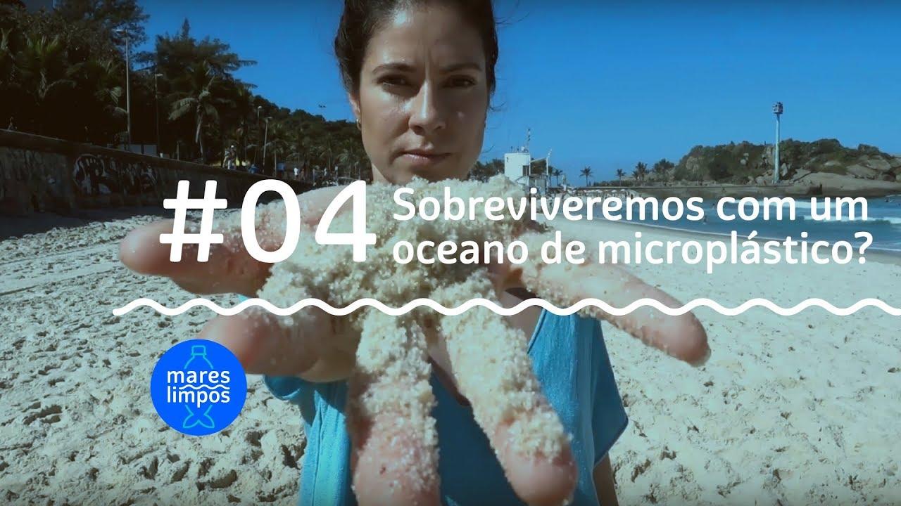 webserie mares limpos #04 sobreviveremos com um oceano de microplastico?