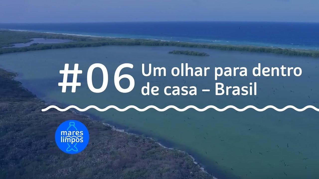 webserie mares limpos #06 um olhar para dentro de casa Brasil