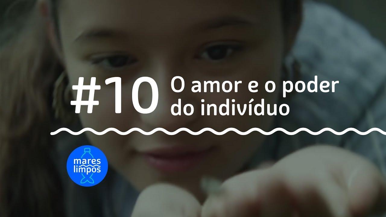 webserie mares limpos #10 o amor e o poder do indivíduo
