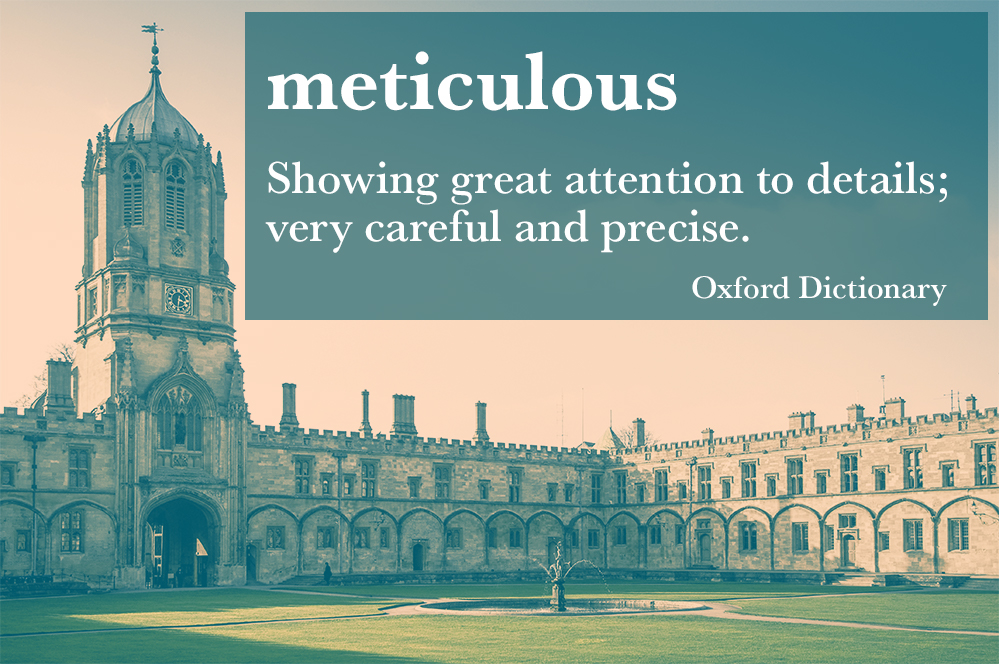 Oxford Christchurch College with quote from Oxford dictionary on 'meticulous': showing great attention to details, very careful and precise.