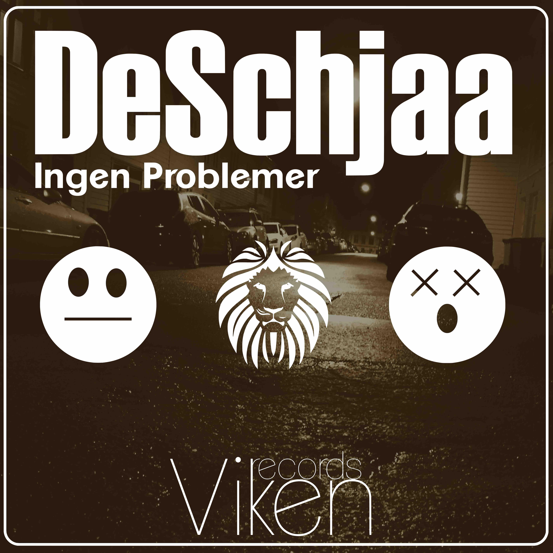 DeSchjaa - Ingen Problemer