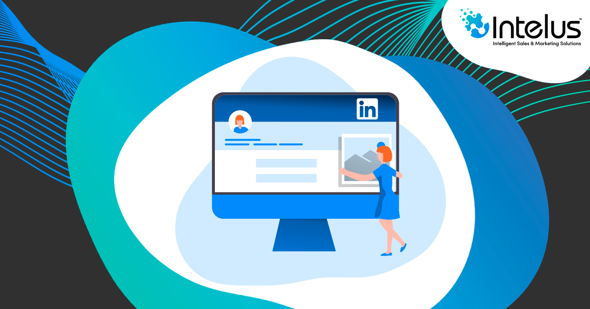 How Your Personal LinkedIn Can Help Your Company's Sales