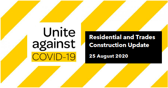 COVID-19 Residential and Trades Update: Monday 25 August