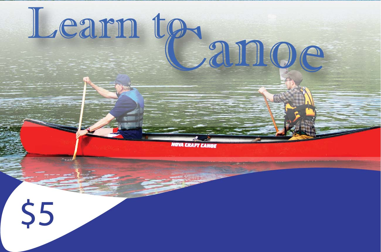 Learn to Canoe graphic - two men canoeing on the lake. Learn to Canoe is $5 per person.