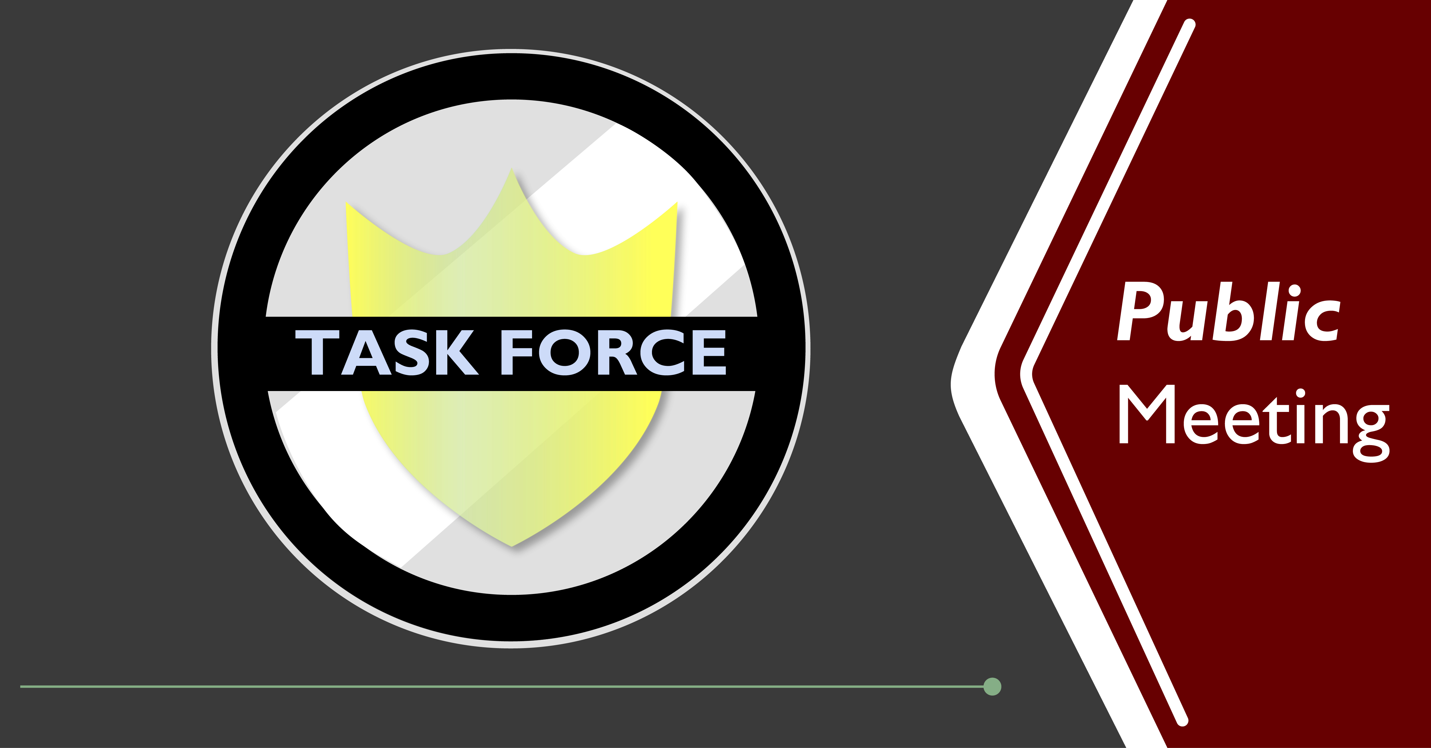 "Community Safety Task Force Public Meeting Graphic. Text includes: ""Public Meeting"" and ""Task Force."" Graphic contains a yellow badge in a black circle with a black bar across the badge."