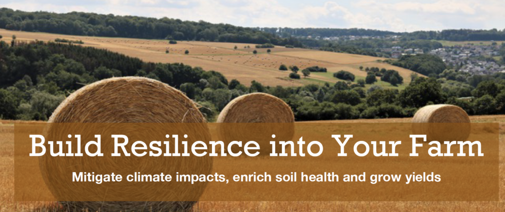 """Field with bails of hay with text reading, """"Build Resilience into Your Farm Mitigate climate impacts, enrich soil health and grow yields."""""""