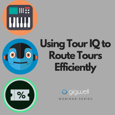 Gigwell Webinar Series: Using Tour IQ to Route Tours Efficiently
