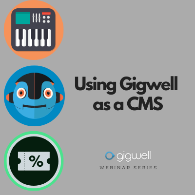 Gigwell Webinar Series: Using Gigwell as a CMS