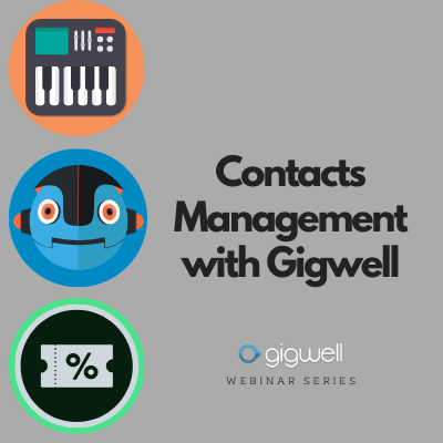 Gigwell Webinar Series Contacts Management