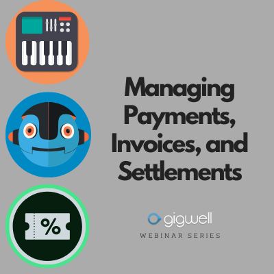 Gigwell Webinar Series: Managing Payments, Invoices, and Settlements
