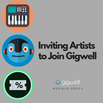 Artist Webinar: Managing your Gigwell Account