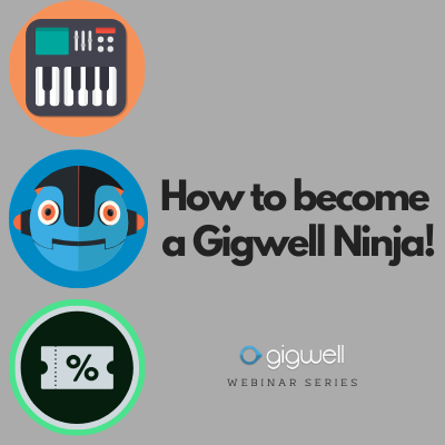 How to become a Gigwell Ninja!