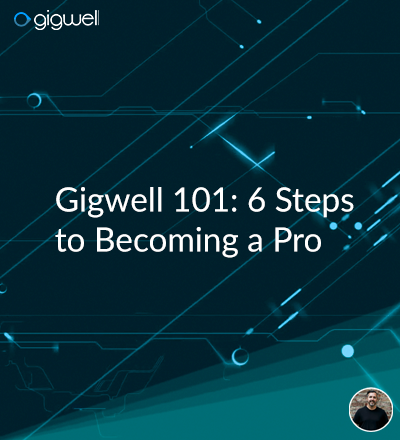 Gigwell Webinar Series: 6 Steps to Becoming a Pro