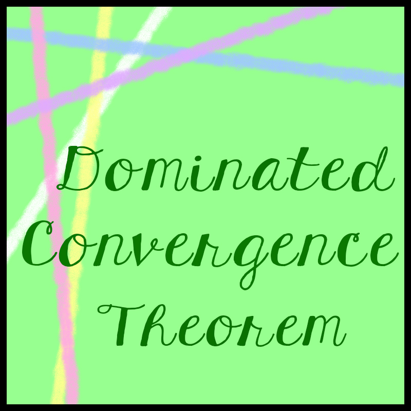 Dominated Convergence Theorem