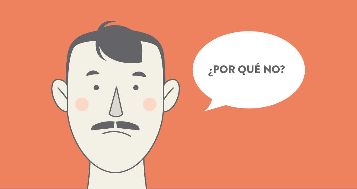"Illustration of a Mexican guy asking: ""Por que no?"" (Why not?)"