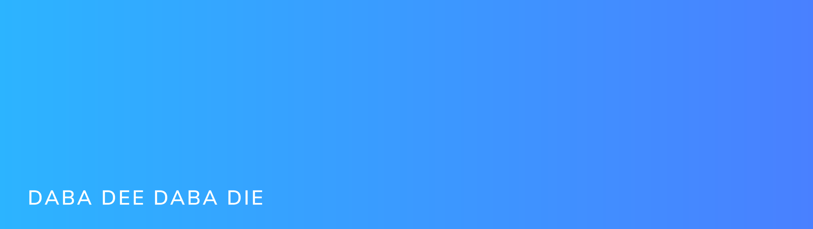 Our brand gradient called daba dee daba die (like the song). It is a subtle gradient showing a bright light blue shifting to a cooler, slightly darker light blue.