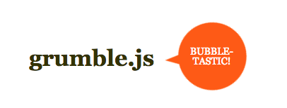 This is an image of a round bubble shaped tooltip callout. It is an unusual tooltip. An orange bubble says bubble tastic. This tooltip plugin is made with jquery. It says grumble.js