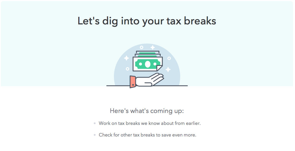 """This is an example of good ux setting user expectations by telling them what comes next. This screen from Turbotax says """"let's dig into your tax breaks"""" and has a subheader that reads """"here's what's coming up"""""""
