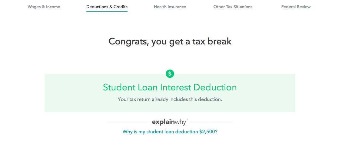 """This is a screenshot image from a real turbotax user worflow that shows what happens when you qualify for a tax break. It shows a full screen modal that says """"congrats, you get a tax break"""" and a subheader """"Studen Loan Interest Deduction"""""""