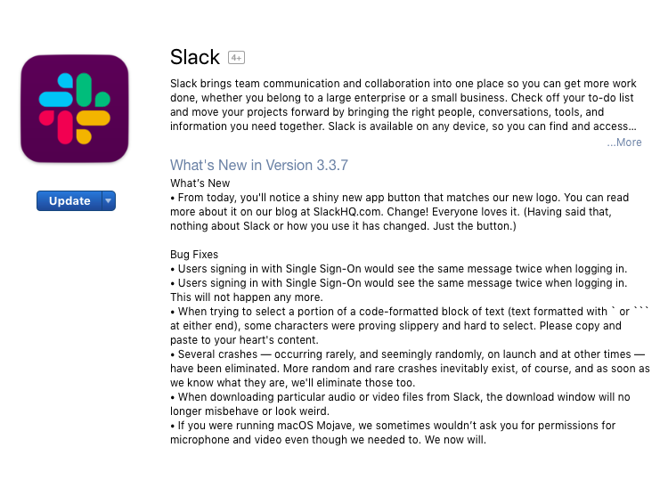 This is an example of an app store release note. Slack uses its app store release notes to highlight brand personality. in this screenshot fromthe app store there is the new slack logo, a company profile, and a what's new header with release notes