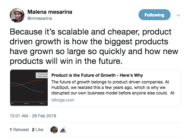 """A tweet from Malena Mesarina that says, """" Beacuse it's scalable and cheaper, product driven growth is how the biggest products have grown so large so quickly and how new products will win in the future."""""""