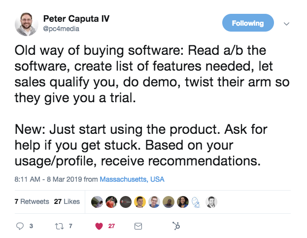 """A tweet from @pc4media that says, """"old way of buying software: read about the software, create list of features needed, let sales qualify you, do demo, twist their arm so they give you a trail. New: just start using the product. Ask fro help if you get stuck. Based on your usage/profile, receive recommendations."""""""