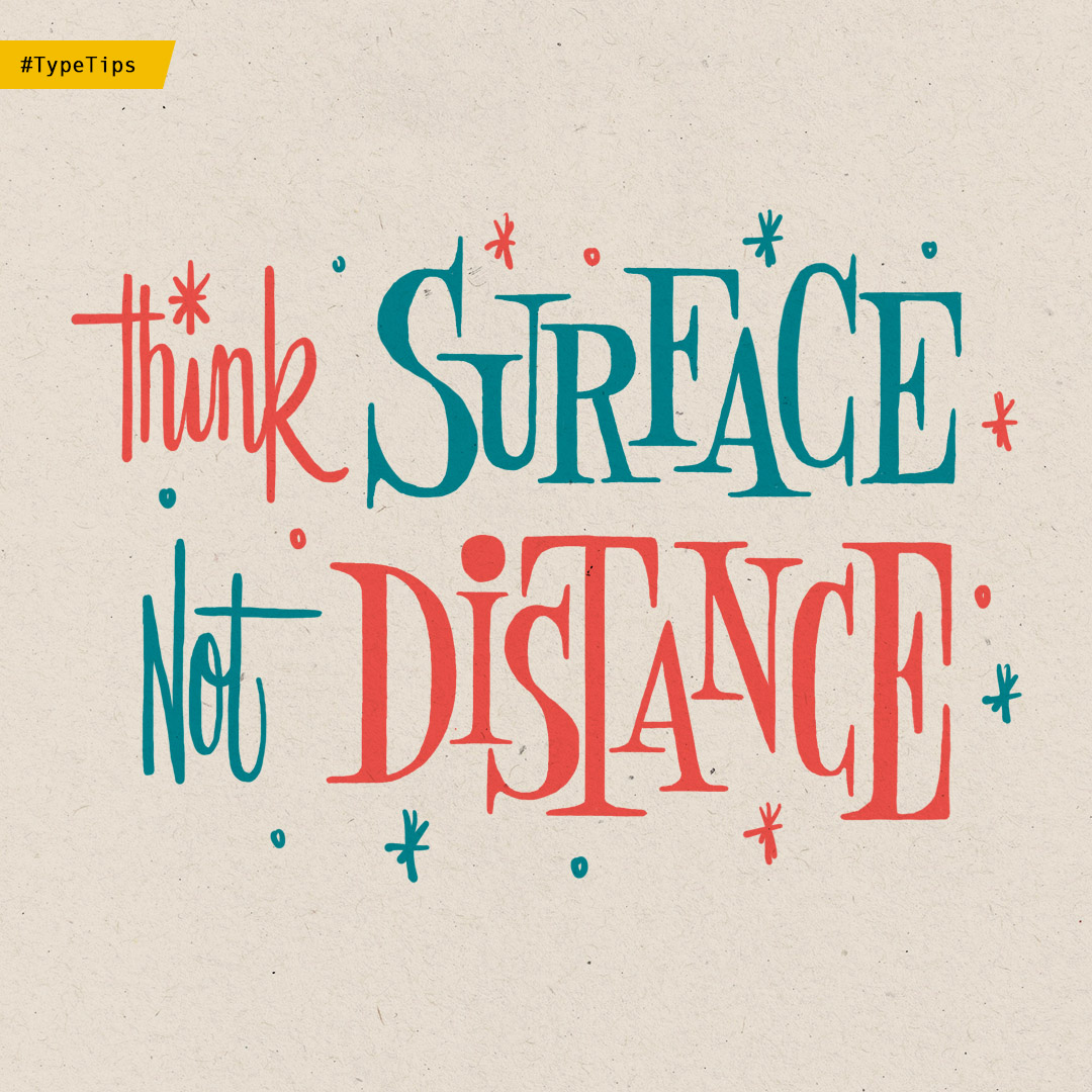 Creative tip: Think surface, not distance