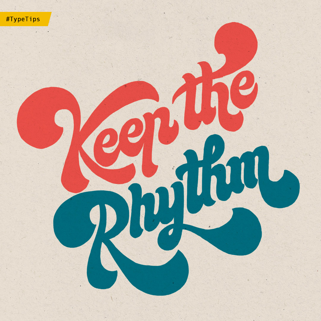 Tip: keep the rhythm