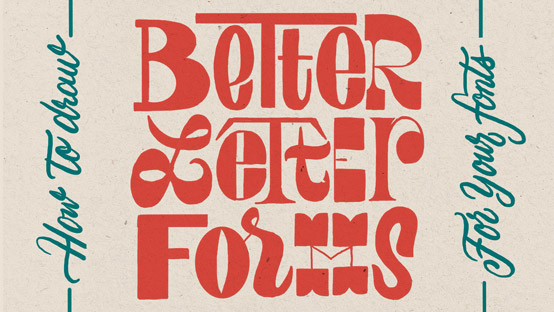 How to draw better letters for your fonts - tips by lettering artist Francis Chouquet