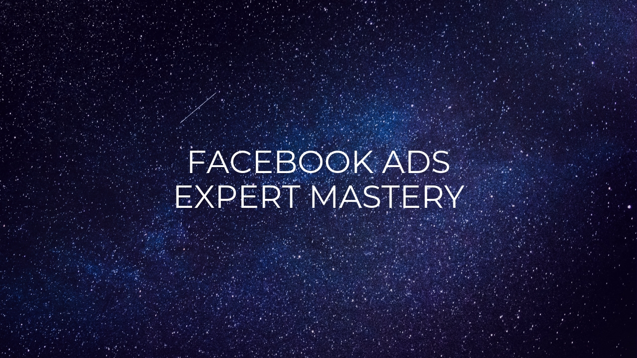 Facebook Ads Expert Mastery Training Program