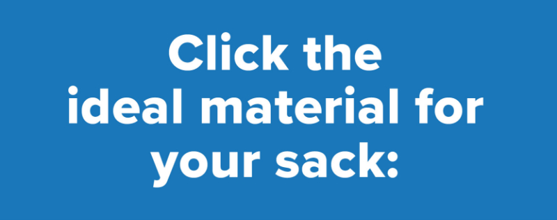 Click the ideal material for your sack.