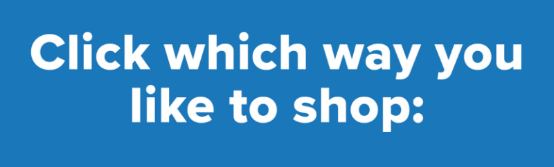 Click which way you like to shop.