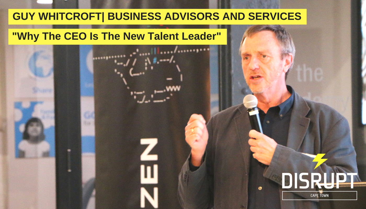 Guy Whitcroft  -  Why the CEO is the new talent leader