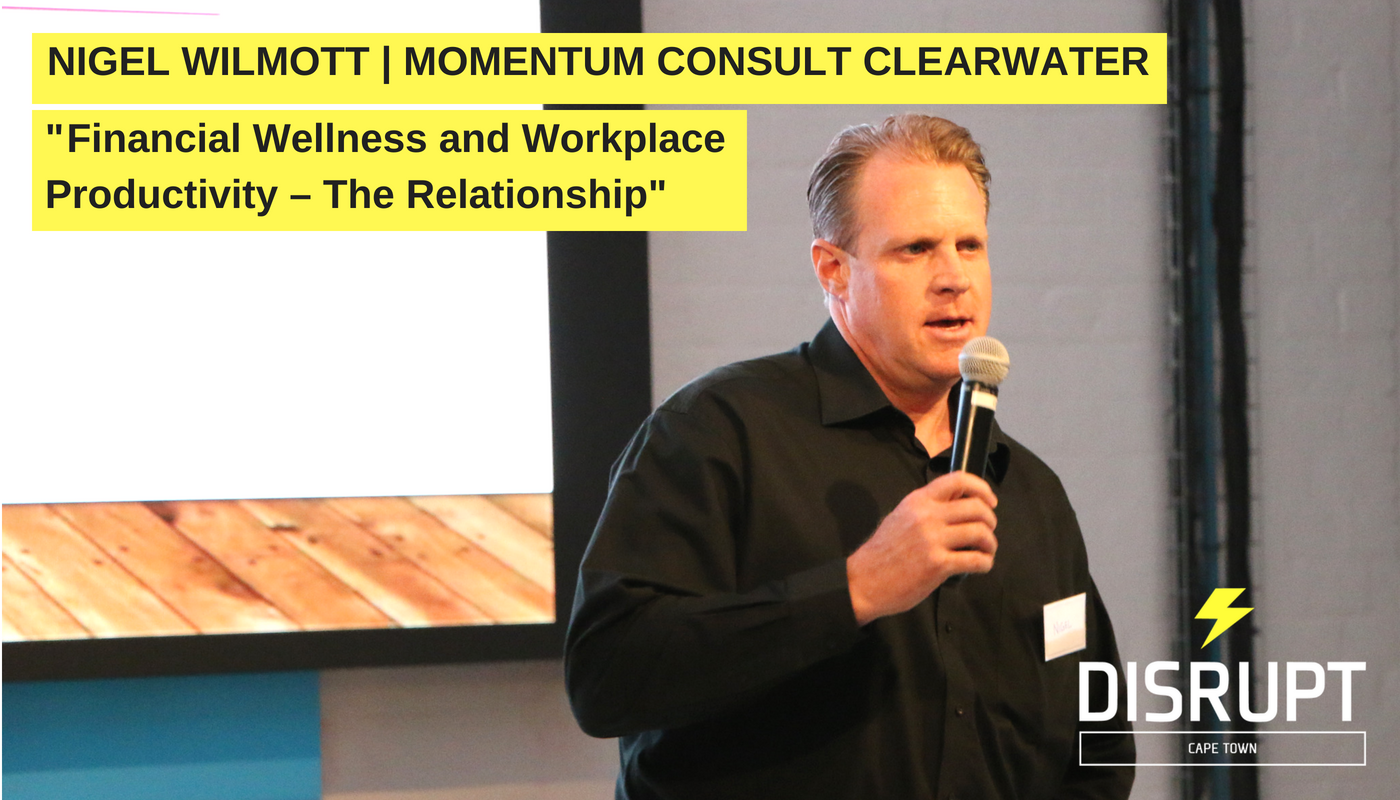 Nigel Willmott  -  Financial Wellness and Workplace Productivity  -  The Relationship