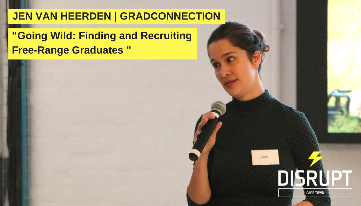 Jen Van Heerden -  Going Wild: Finding and Recruiting Free-Range Graduates