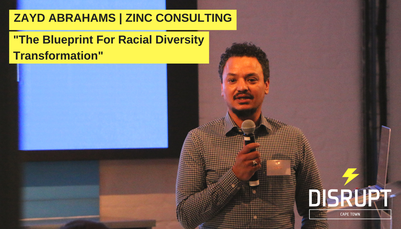 Zayd Abrahams - The Blueprint For Racial Diversity Transformation