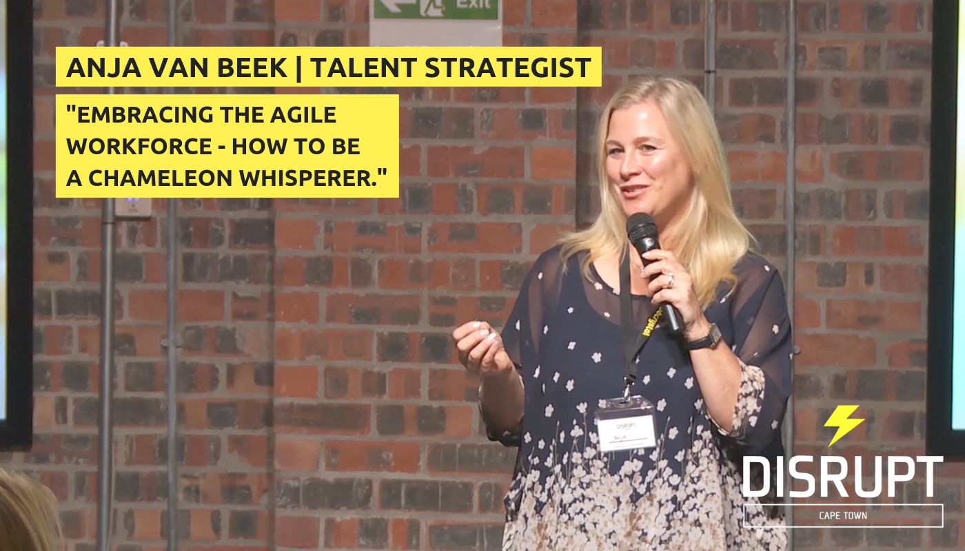 Embracing the Agile Workforce: How to be a Chameleon Whisperer - Anja Van Beek