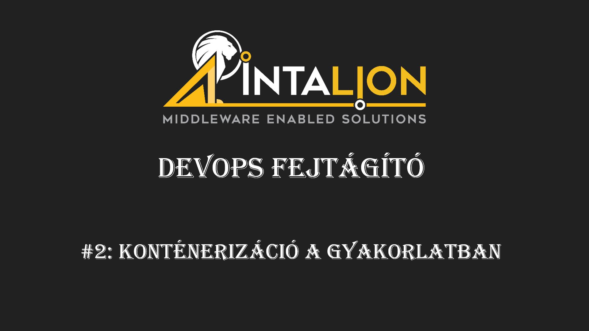 DevOps Fejtágító #2: Konténerizáció a gyakorlatban