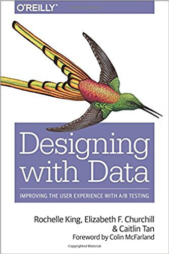 Designing with Data: Improving the User Experience with A/B Testing