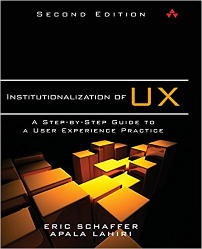 Institutionalization of UX: A Step-by-Step Guide to a User Experience Practice