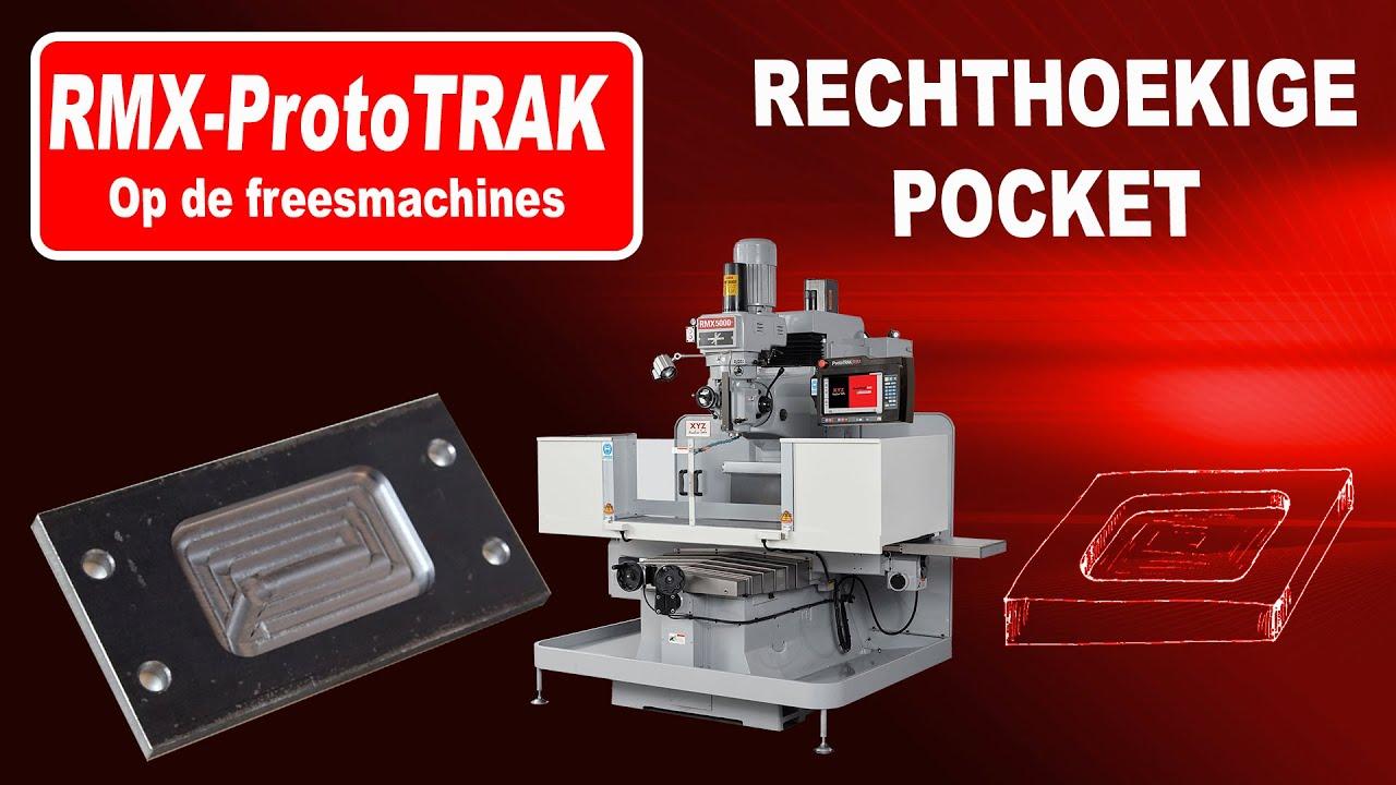 Rechthoekige pocket frezen op de ProtoTRAK RMX
