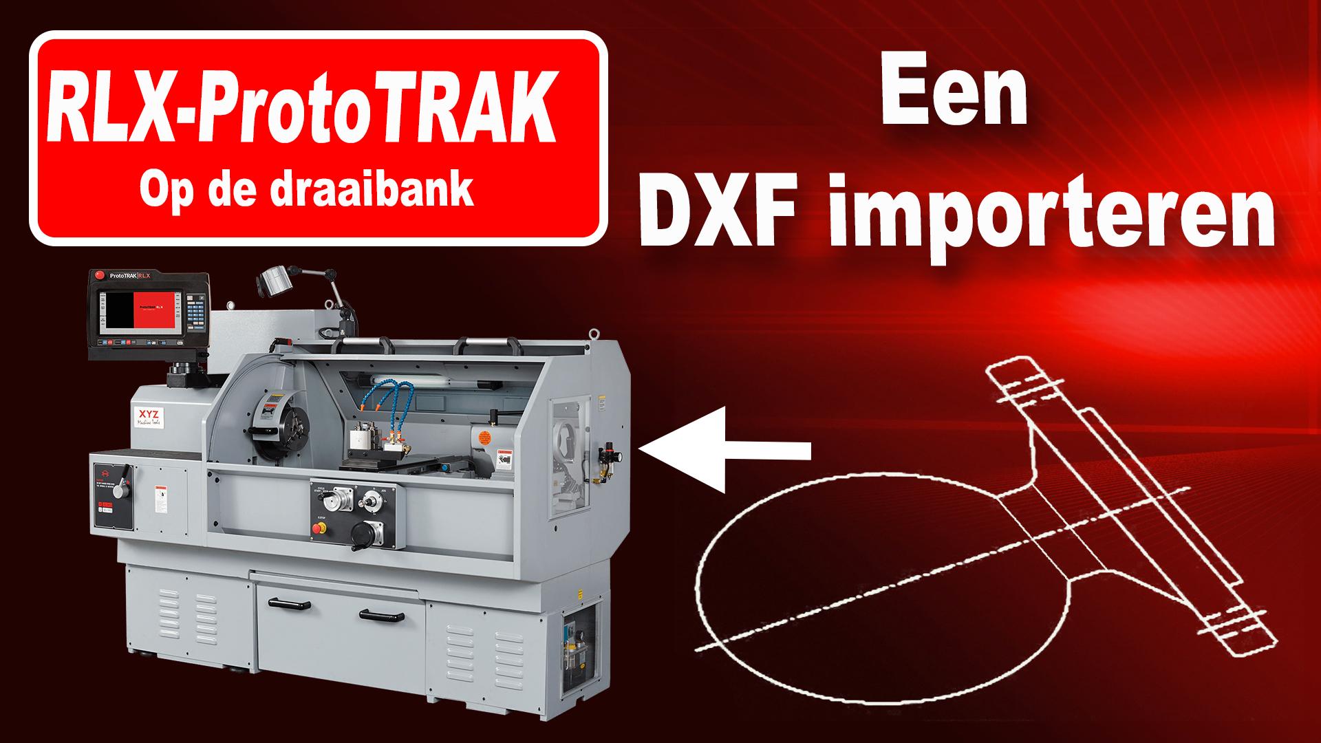 Een DXF importeren op de RLX draaibank